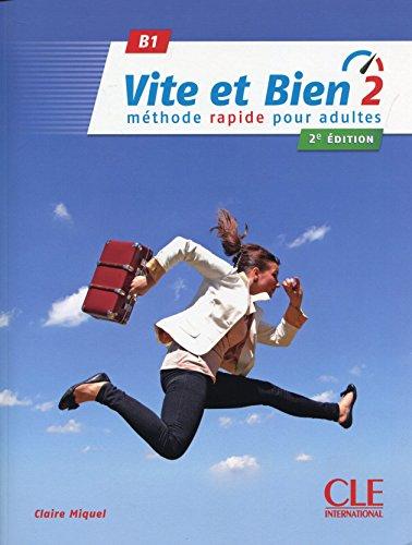 Vite et bien 2 - Niveau B1 - Livre + CD - 2ème édition par Claire Miquel