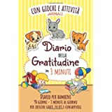 Diario della Gratitudine in 3 Minuti per Bambini con Giochi e Attività: Esercizi Giornalieri 90 giorni con labirinti…