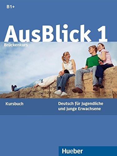 Ausblick. Kursbuch. Per le Scuole superiori: 1