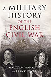 A Military History of the English Civil War: 1642-1649