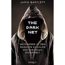The Dark Net: Unterwegs in den dunklen Kanälen der digitalen Unterwelt