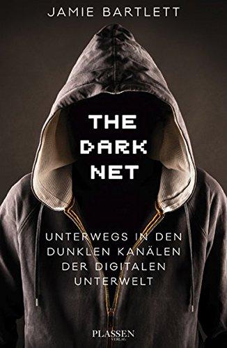 the-dark-net-unterwegs-in-den-dunklen-kanlen-der-digitalen-unterwelt