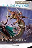 Luz en las Tinieblas: El Legado de Drow IV (Reinos Olvidados)