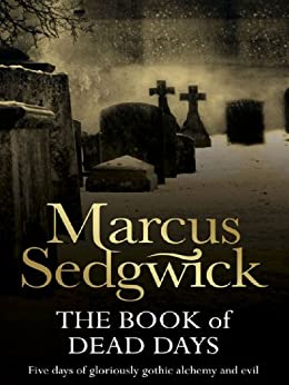 The Book of Dead Days by [Sedgwick, Marcus]