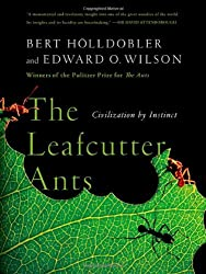 The Leafcutter Ants: Civilization by Instinct by Bert H?ldobler (2010-11-15)