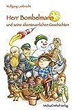 Herr Bombelmann und seine abenteuerlichen Geschichten - Wolfgang Lambrecht