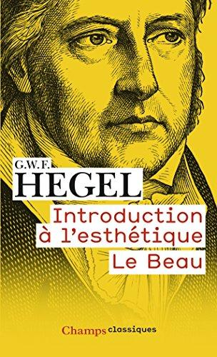 Introduction à l'esthétique : Le Beau par Georg Wilhelm Friedrich Hegel