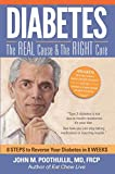 Diabetes-The Real Cause and the Right Cure: 8 Steps to Reverse Your Diabetes in 8 Weeks