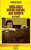 Soulagez votre cheval aux doigts et à l'oeil ! - Favre - 10/09/1986