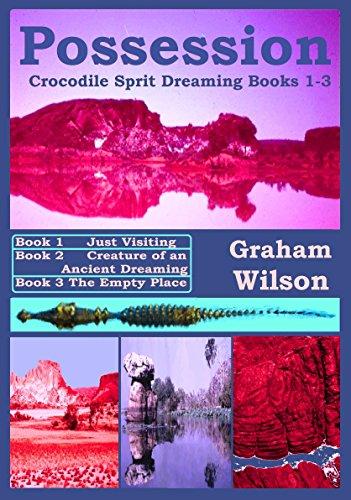 Possession: Crocodile Spirit Dreaming : Books 1 - 3 (Crocodile Spirit Dreaming Book Series) (English Edition)