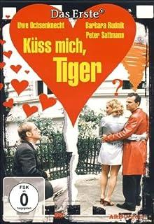 Küss mich, Tiger
