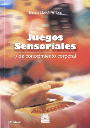Juegos Sensoriales y de Conocimiento Corporal (Educación Física / Pedagogía / Juegos) por Teresa Lleixà Arribas