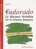 €udorado - Le discours brésilien sur la Guyane française