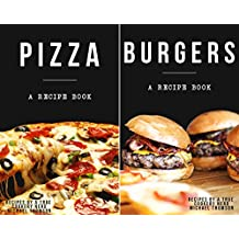Burgers & Pizza Bundle - cookbooks full of delicious recipes for the grill or kitchen by a true cookery nerd: A cookbook full of delicious pizza and burger recipes (English Edition)
