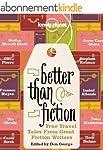 Better Than Fiction: True Travel Tale...