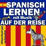 Auf der Reise (Spanisch Lernen mit Musik)