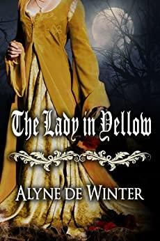 The Lady in Yellow: Victorian Gothic, Supernatural Romance by [de Winter, Alyne]