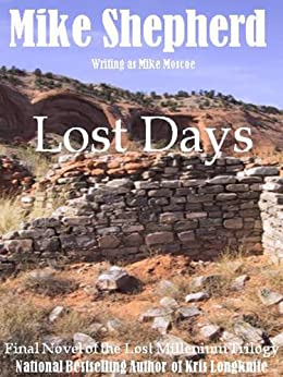 Lost Days (Lost Millennium Trilogy Book 3) by [Moscoe, Mike, Mike Shepherd]
