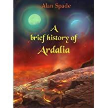 A brief history of Ardalia (English Edition)