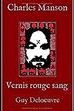 Charles Manson: Vernis rouge sang