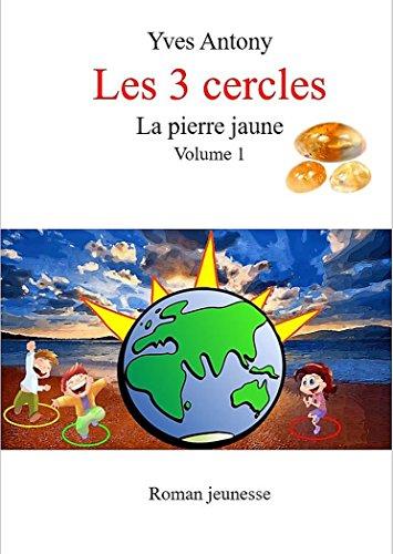 Couverture du livre Les 3 cercles: La pierre jaune