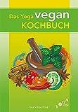 Das Yoga vegan Kochbuch: Vegane Vollwertküche für Körper und Geist