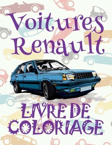 ✌ Voitures Renault ✎ Voitures Livres de Coloriage pour adulte ✎ Livre de Coloriage pour adulte ✍ Livre de Coloriage adulte: ... Volume 1 (Voitures Renault: Album Coloriage) par Kids Creative France