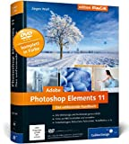 Adobe Photoshop Elements 11: Das umfassende Handbuch (Galileo Design) - Jürgen Wolf