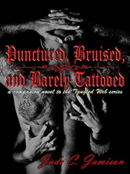 Punctured, Bruised, and Barely Tattooed (New Adult Romance) (Companion Novel to the Tangled Web Series) by [Jamison, Jade C.]
