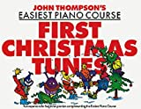 John Thompson's Easiest Piano Course: First Christmas Tunes (Paperback) [Pre-order 24-11-2017]