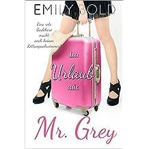 Im Urlaub mit Mr.Grey: Eine rote Badehose macht noch keinen Rettungsschwimmer! (Mr. Grey 5)