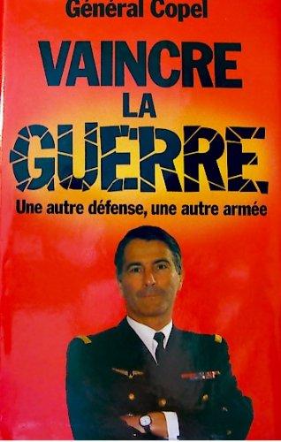 Vaincre la guerre par Copel Etienne (Cartonné)