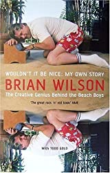 Wouldn't it be Nice: My Own Story by Brian Wilson (1996-12-19)