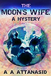The Moon's Wife: A Hystery