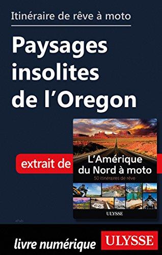 Descargar Libro Itinéraire de rêve à moto - Paysages insolites de l'Oregon de Collectif