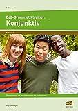 DaZ-Grammatiktrainer: Konjunktiv: Übungsmaterial auf zwei Niveaustufen des Aufbaukurses (5. bis 10. Klasse) (DaZ kompakt)
