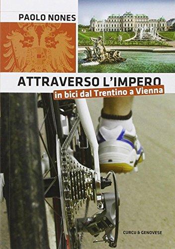 Attraverso l'impero in bici dal Trentino a Vienna
