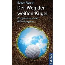 Der Weg der weißen Kugel: Ein etwas anderer Golf-Ratgeber