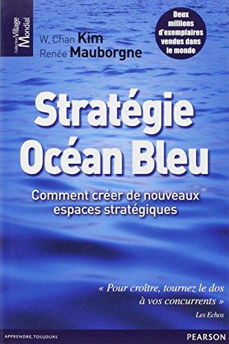 Stratgie Ocan Bleu : Comment crer de nouveaux espaces stratgiques