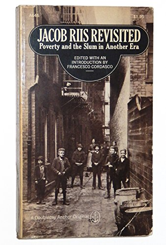 Jacob Riis revisited : poverty and the slum in another era
