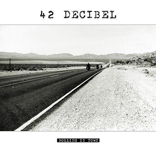 Rolling in Town by 42 Decibel