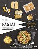 Pasta ! Pâtes fraîches, ravioli, lasagne, cannelloni...