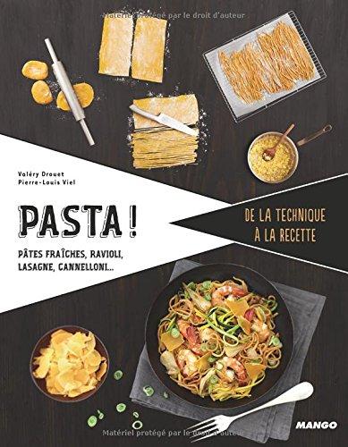 Pasta ! : Ptes fraches, ravioli, lasagne, cannelloni...