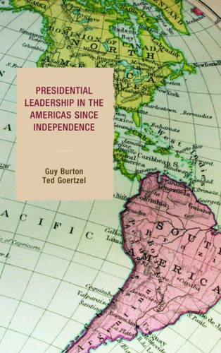 Presidential Leadership in the Americas Since Independence por Guy Burton