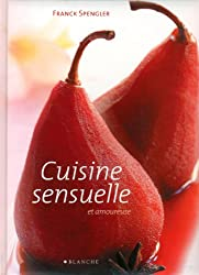 La cuisine sensuelle et amoureuse