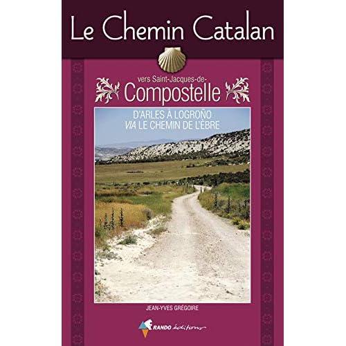 LE CHEMIN CATALAN VERS SAINT-JACQUES-DE-COMPOSTELLE