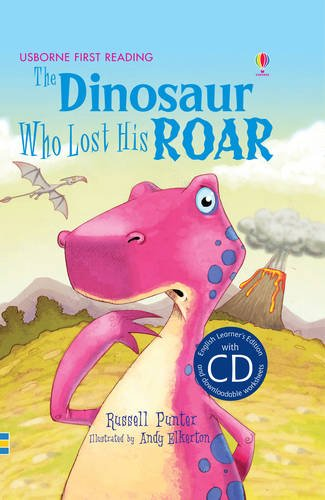 The dinosaur who lost his roar. Con CD (English Learners)