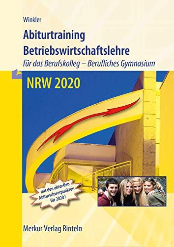 Abiturtraining - NRW 2020: Betriebswirtschaftslehre mit Rechnungswesen und Controlling für das Berufskolleg - Berufliches Gymnasium