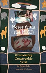 Notes From the NICU: Overcoming Catastrophic Trial (English Edition)