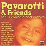 Pavarotti & Friends For The Children Of Guatemala And Kosovo